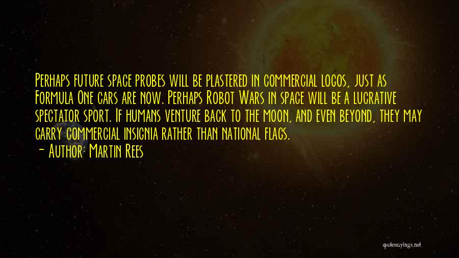 Logos Quotes By Martin Rees