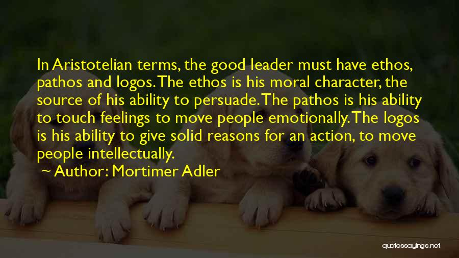 Logos Quotes By Mortimer Adler