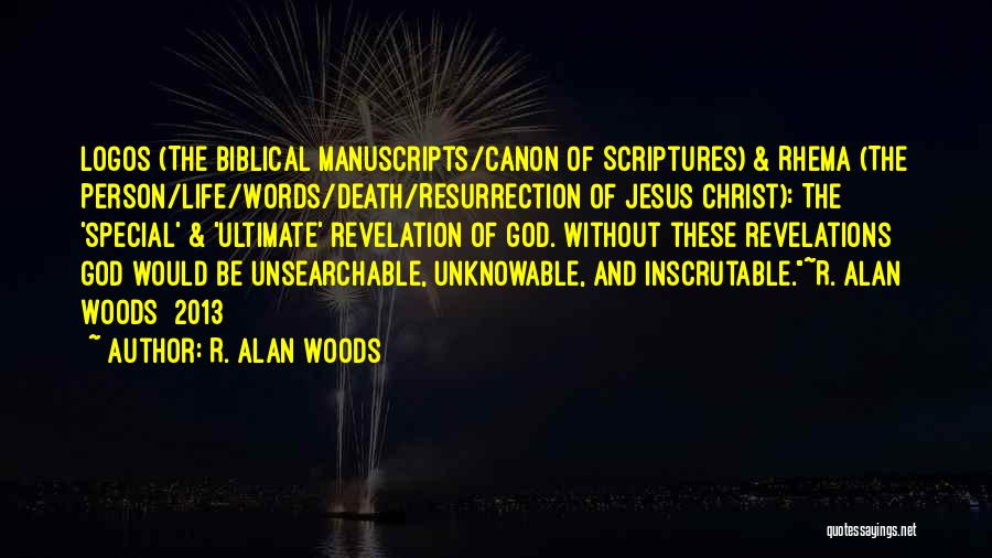 Logos Quotes By R. Alan Woods