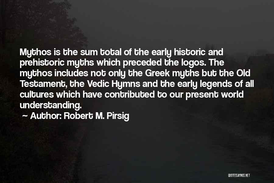 Logos Quotes By Robert M. Pirsig