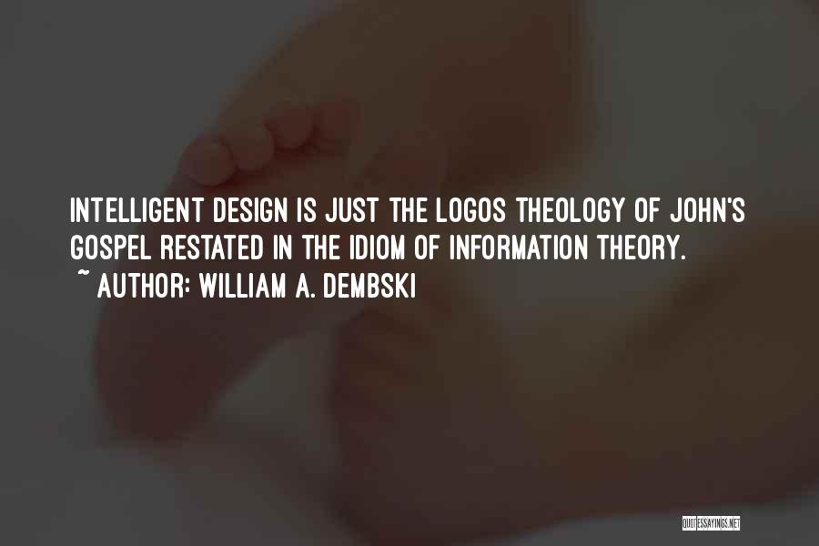 Logos Quotes By William A. Dembski