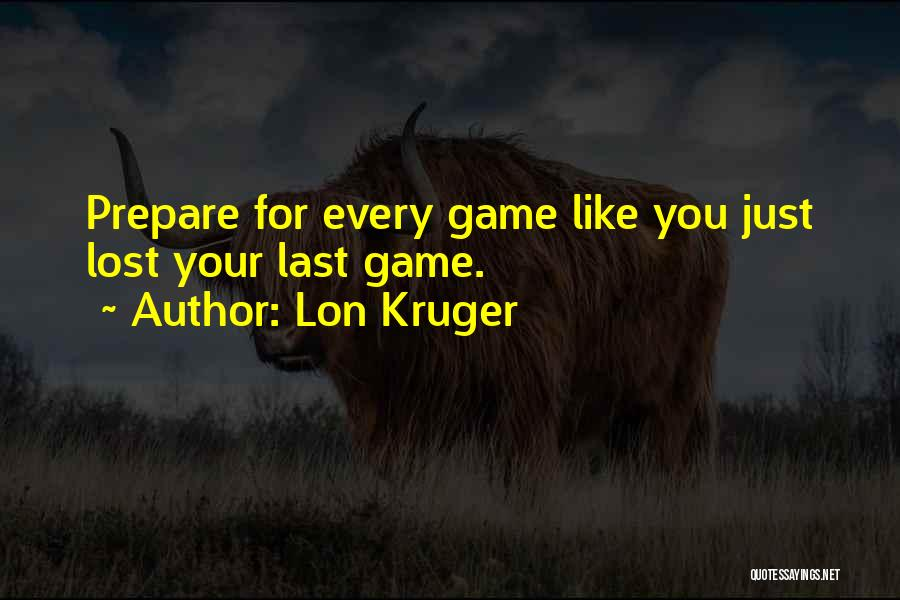 Lon Kruger Quotes 967414