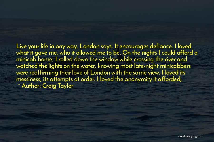 London At Night Quotes By Craig Taylor