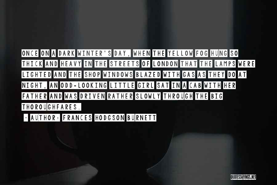 London At Night Quotes By Frances Hodgson Burnett