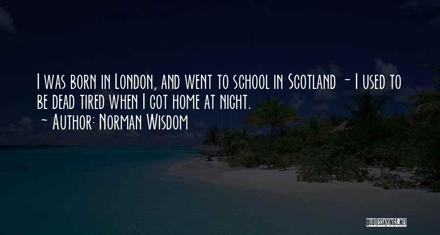 London At Night Quotes By Norman Wisdom