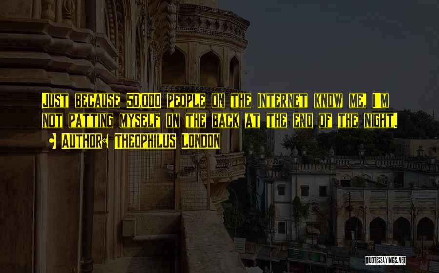 London At Night Quotes By Theophilus London