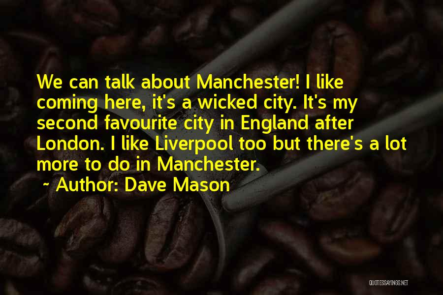 London Here I Come Quotes By Dave Mason