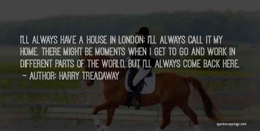 London Here I Come Quotes By Harry Treadaway