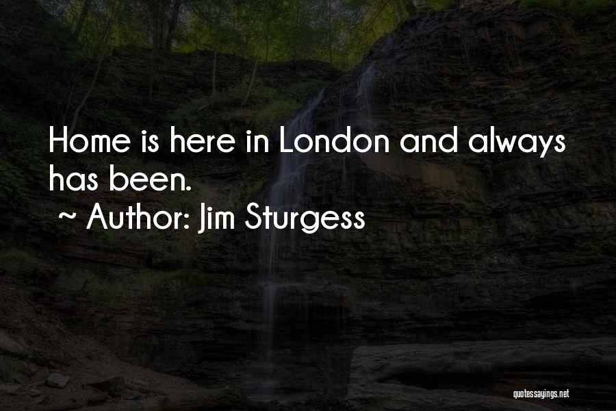 London Here I Come Quotes By Jim Sturgess