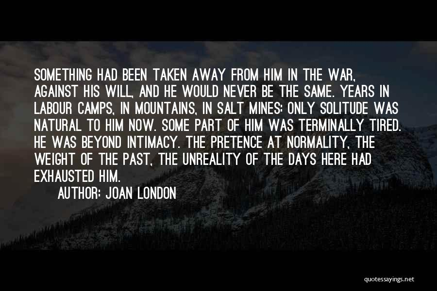 London Here I Come Quotes By Joan London