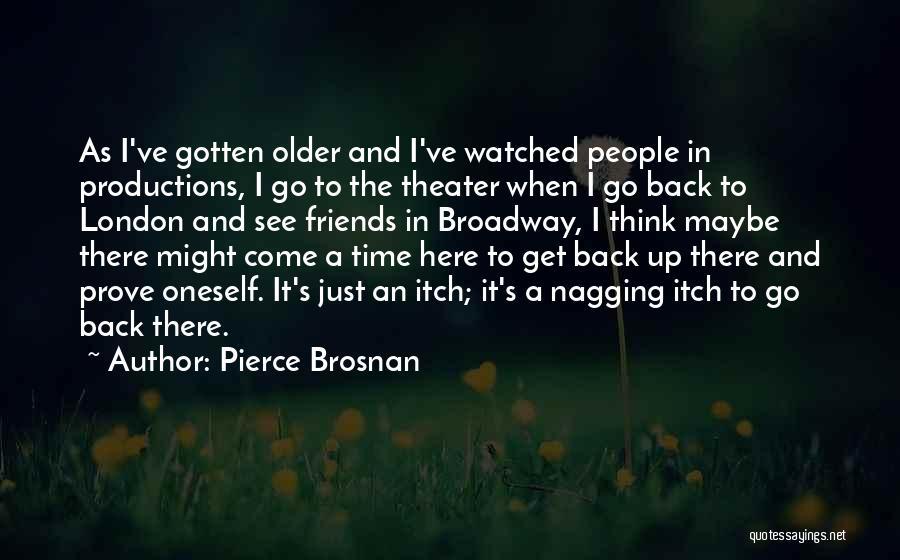 London Here I Come Quotes By Pierce Brosnan