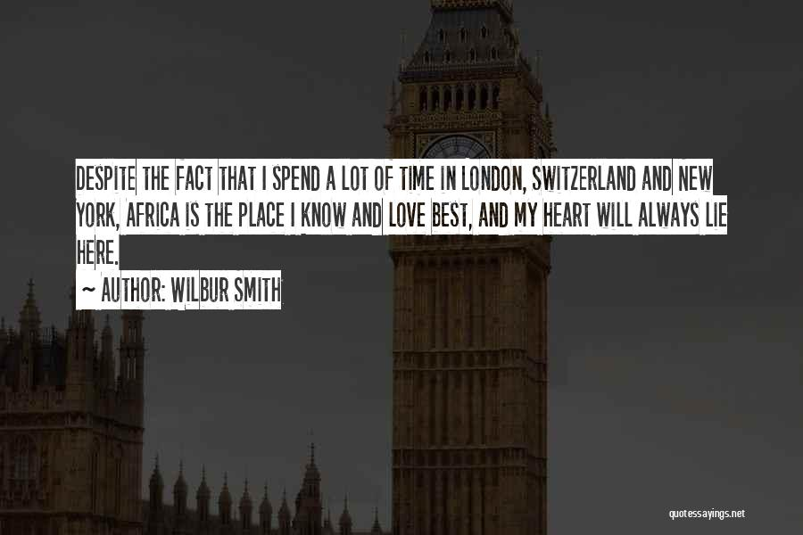 London Here I Come Quotes By Wilbur Smith