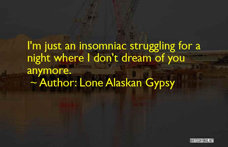 Lone Alaskan Gypsy Quotes 1026170