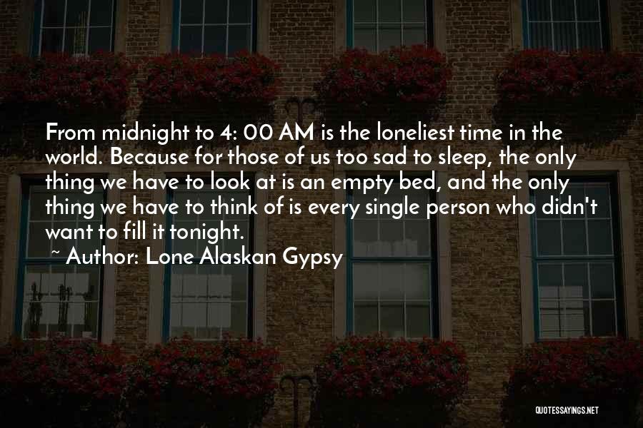 Lone Alaskan Gypsy Quotes 913971