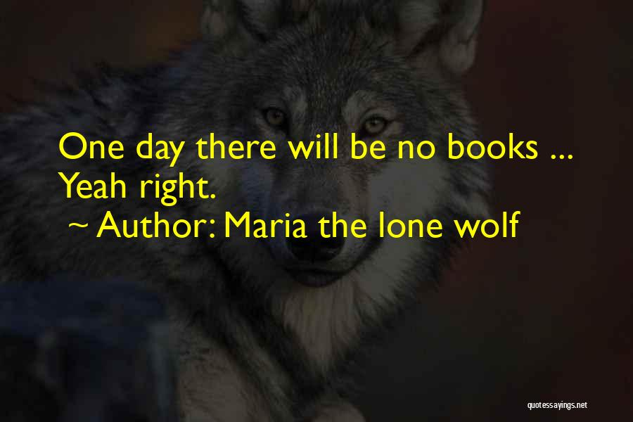 Top 69 Quotes & Sayings About Lone Wolf