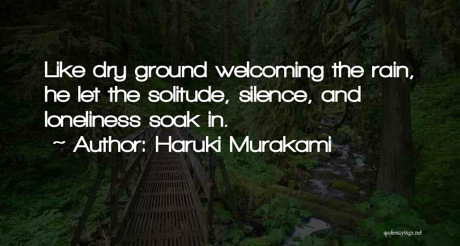 Loneliness And Silence Quotes By Haruki Murakami