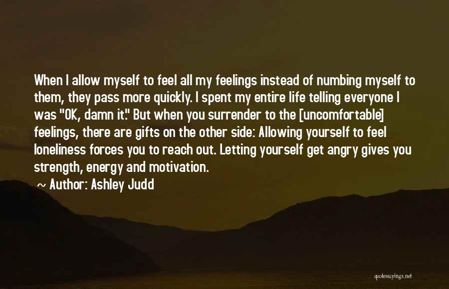 Loneliness And Strength Quotes By Ashley Judd
