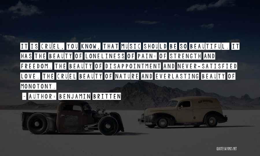 Loneliness And Strength Quotes By Benjamin Britten