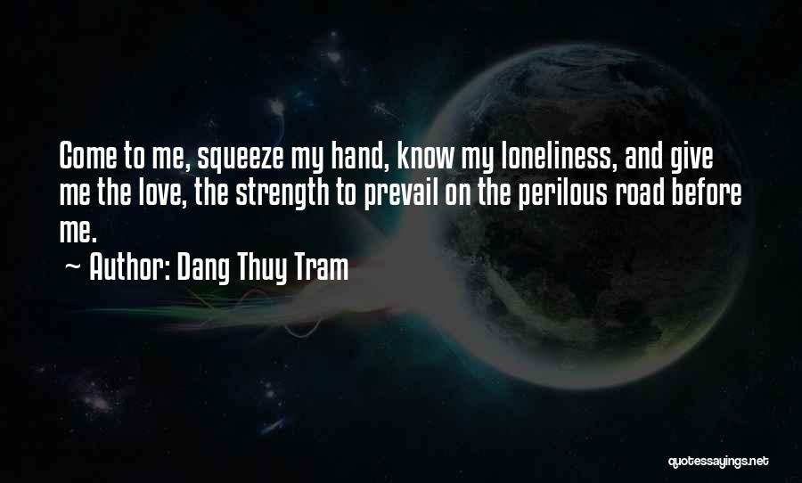 Loneliness And Strength Quotes By Dang Thuy Tram