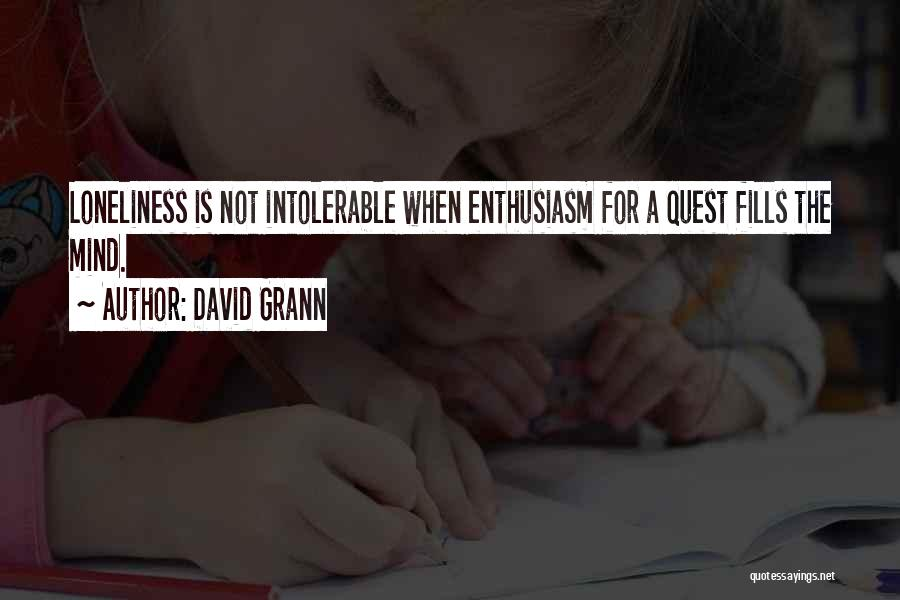 Loneliness And Strength Quotes By David Grann
