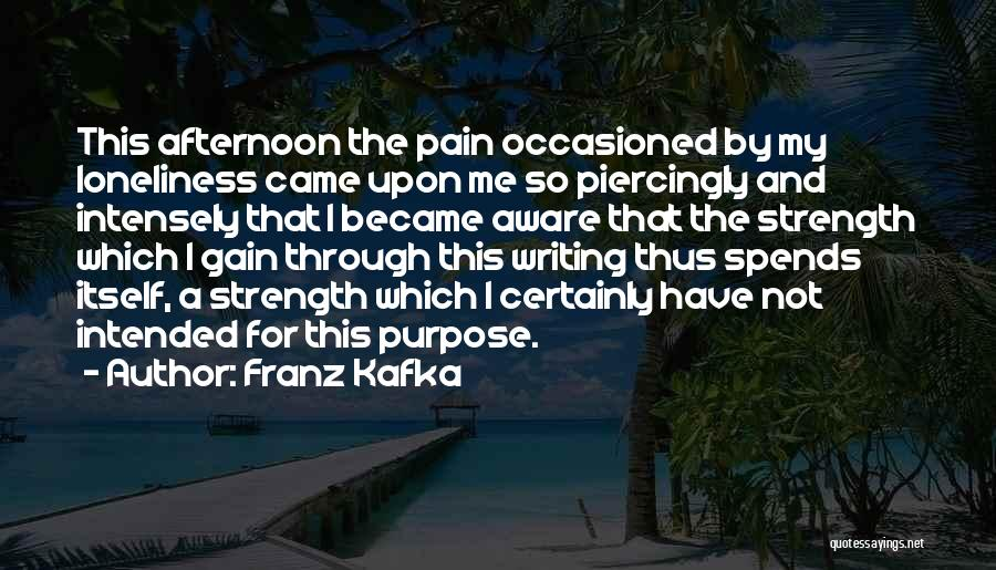 Loneliness And Strength Quotes By Franz Kafka
