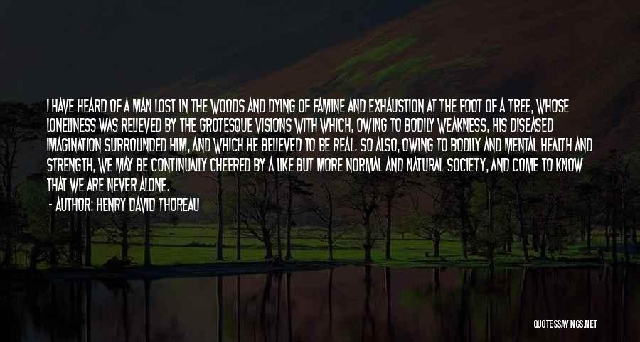Loneliness And Strength Quotes By Henry David Thoreau