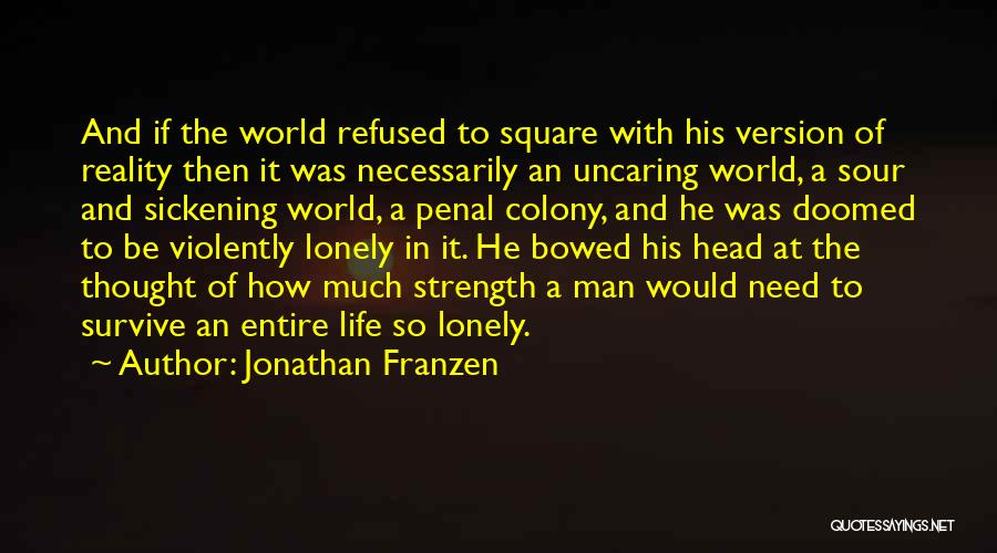 Loneliness And Strength Quotes By Jonathan Franzen