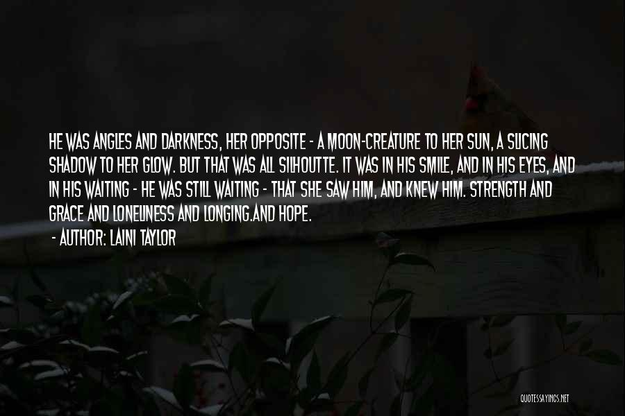 Loneliness And Strength Quotes By Laini Taylor