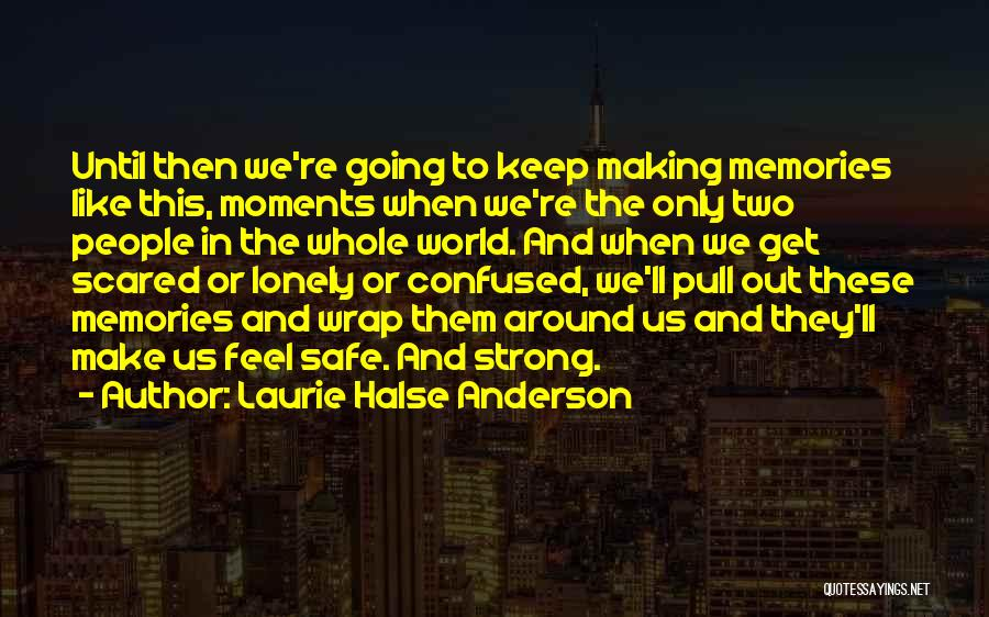 Loneliness And Strength Quotes By Laurie Halse Anderson