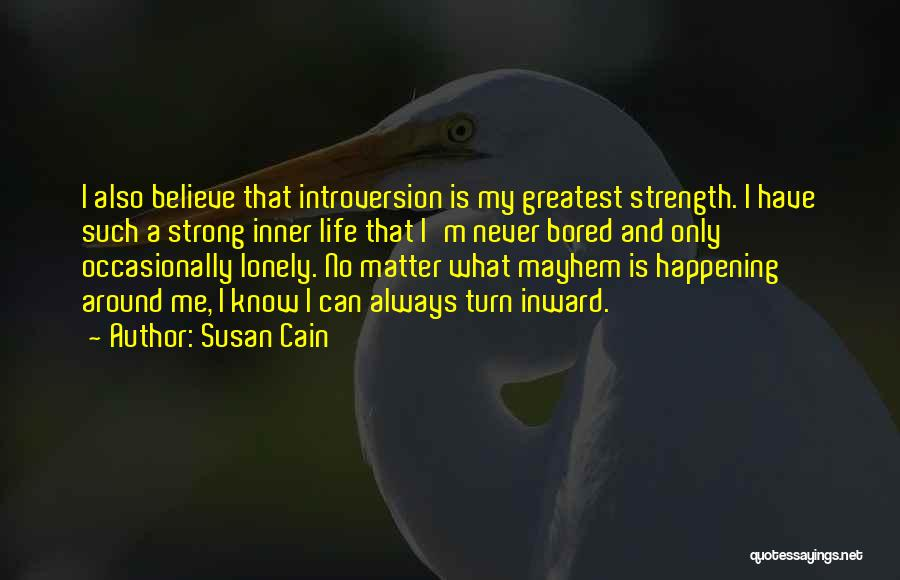 Loneliness And Strength Quotes By Susan Cain