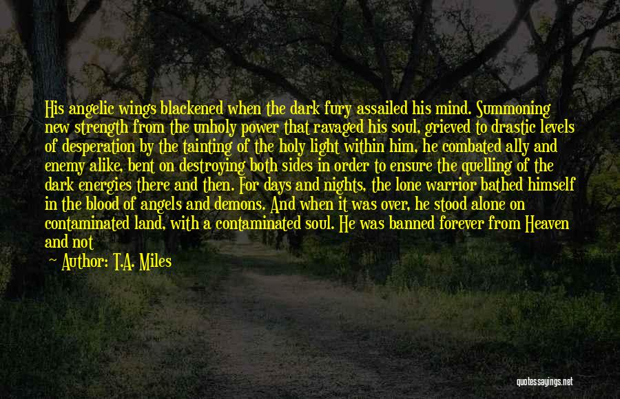 Loneliness And Strength Quotes By T.A. Miles
