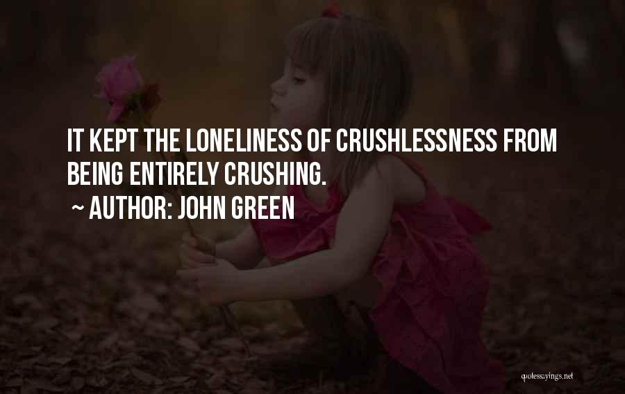 Loneliness John Green Quotes By John Green