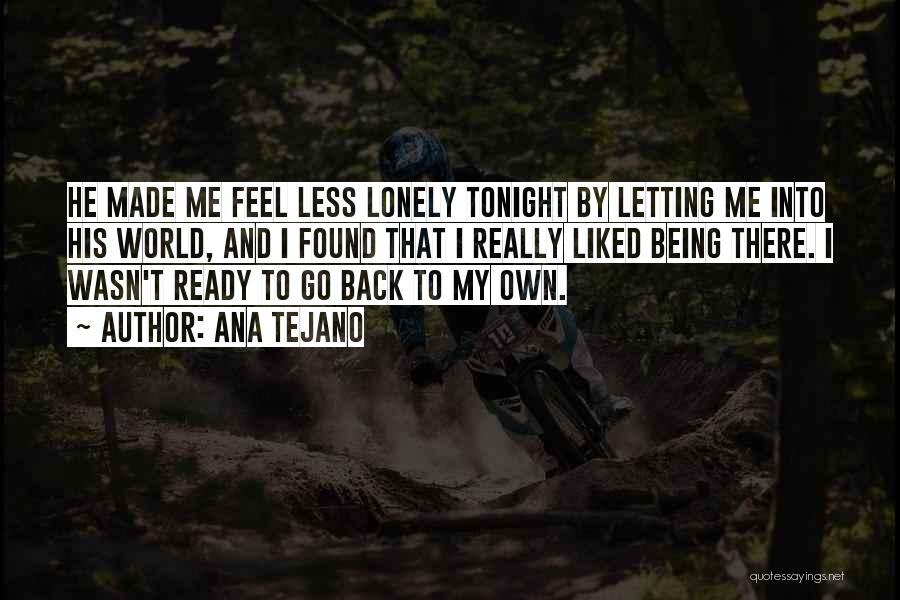 Lonely Tonight Quotes By Ana Tejano