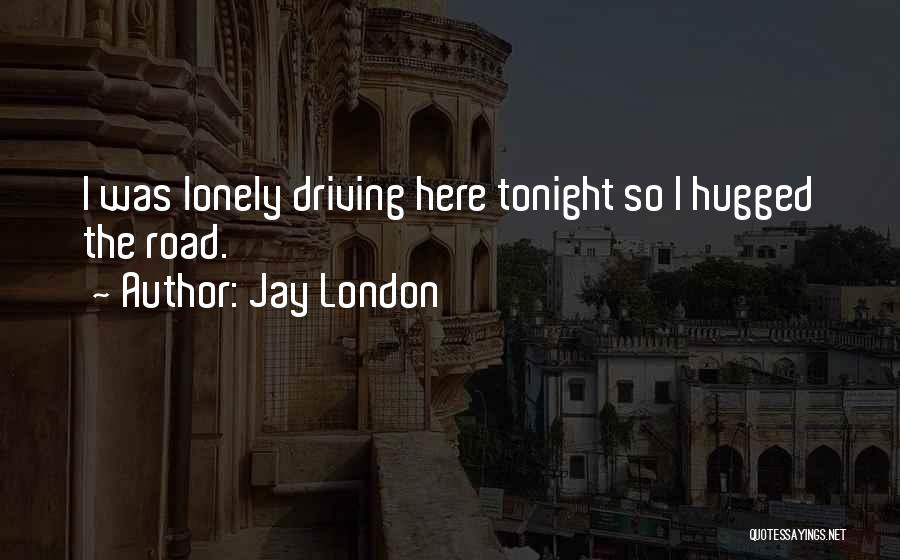 Lonely Tonight Quotes By Jay London
