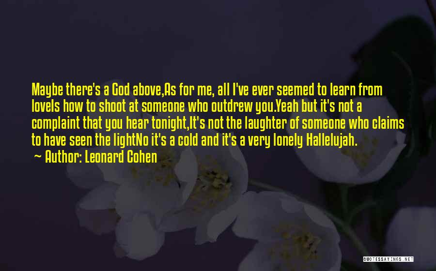 Lonely Tonight Quotes By Leonard Cohen