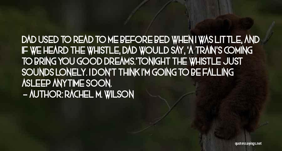 Lonely Tonight Quotes By Rachel M. Wilson