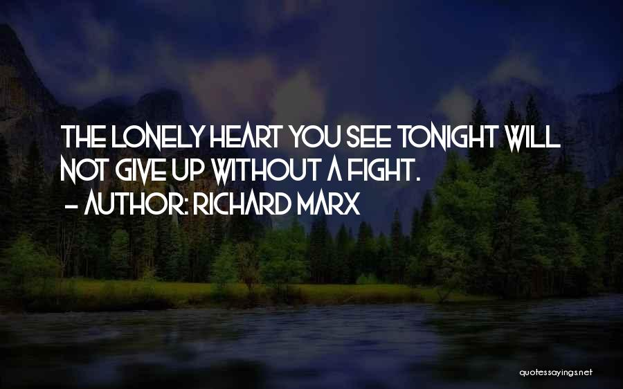 Lonely Tonight Quotes By Richard Marx