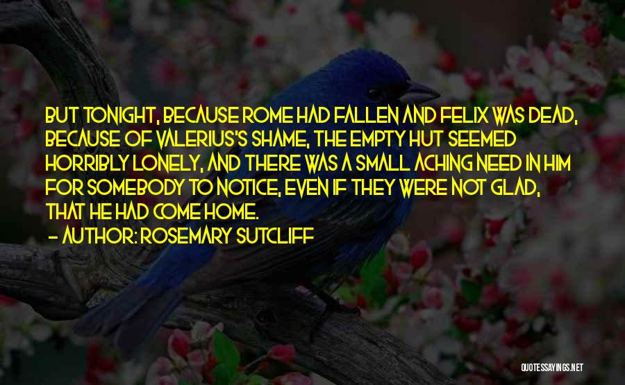 Lonely Tonight Quotes By Rosemary Sutcliff