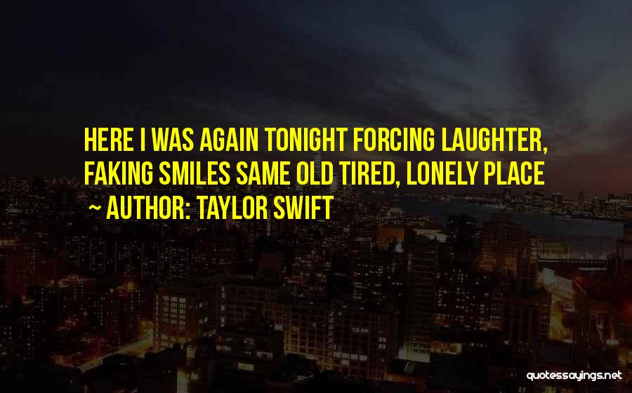 Lonely Tonight Quotes By Taylor Swift