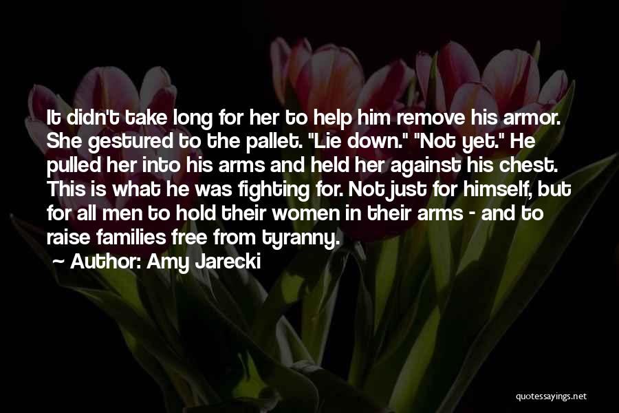 Long Arms Quotes By Amy Jarecki