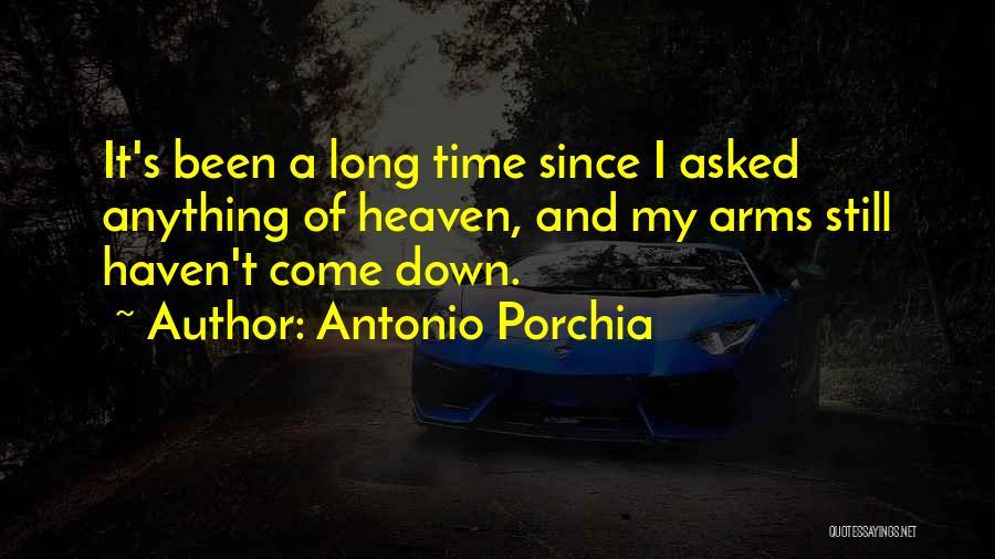 Long Arms Quotes By Antonio Porchia