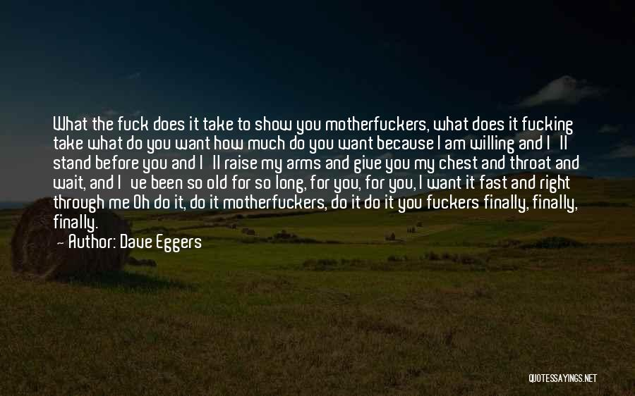 Long Arms Quotes By Dave Eggers