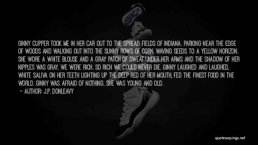 Long Arms Quotes By J.P. Donleavy