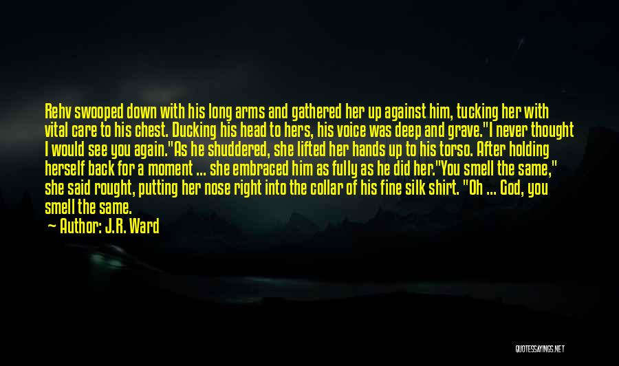 Long Arms Quotes By J.R. Ward
