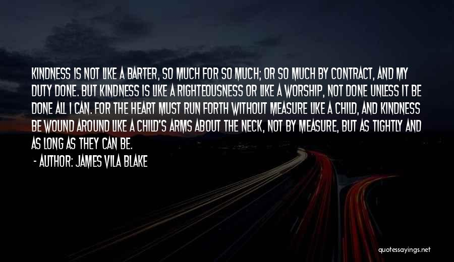 Long Arms Quotes By James Vila Blake