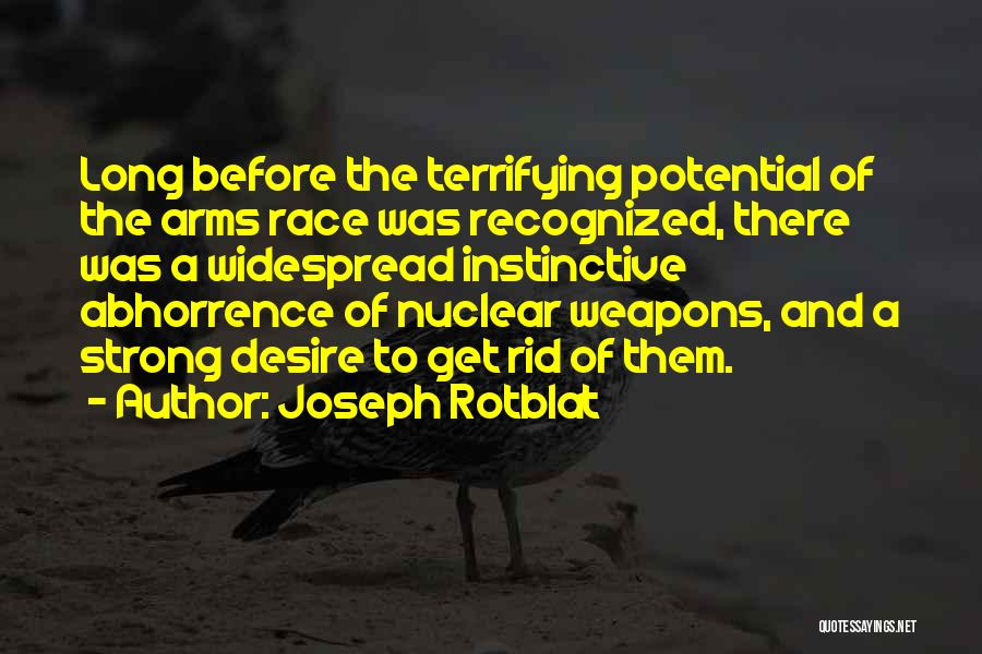 Long Arms Quotes By Joseph Rotblat