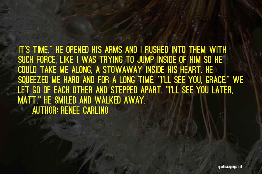 Long Arms Quotes By Renee Carlino