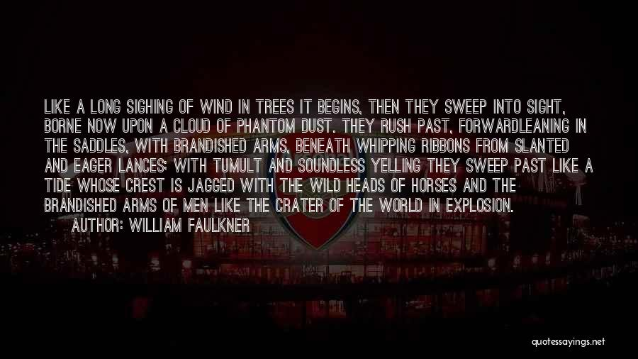 Long Arms Quotes By William Faulkner