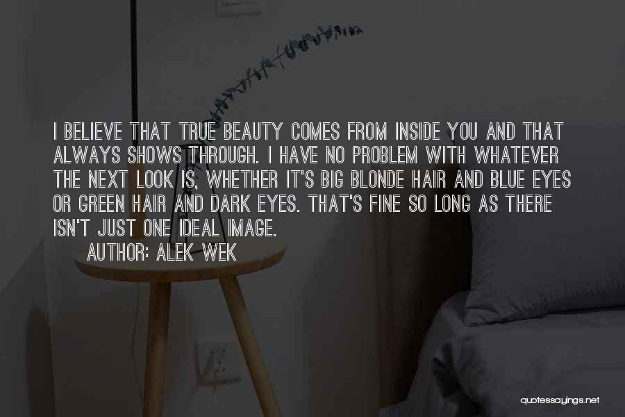 Long Blonde Hair Quotes By Alek Wek