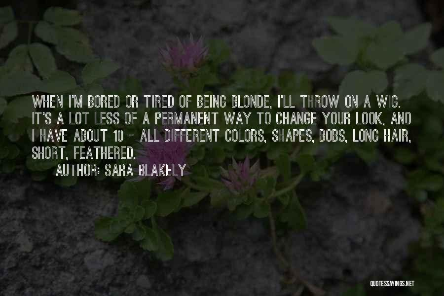 Long Blonde Hair Quotes By Sara Blakely